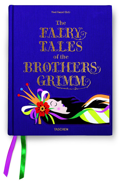 The Fairy Tales of the Brothers Grimm, edited by Noel Daniel, published by Taschen, 2011.