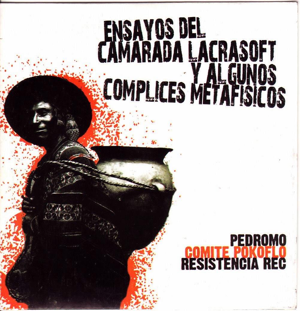 Pedro Mo - Ensayos Del Camarada Lacrasoft Y Algunos Complices Metafisicos (Perú)