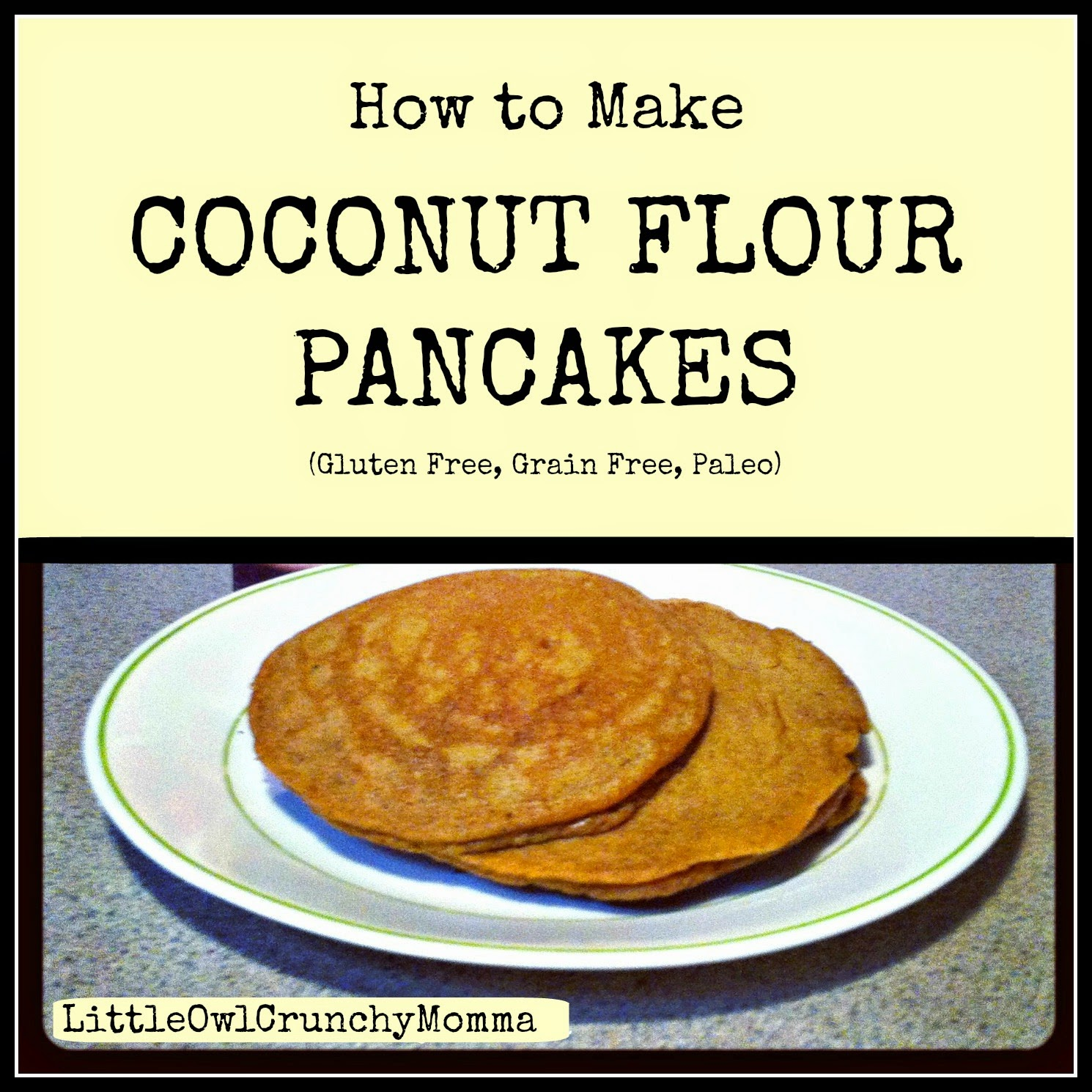 LittleOwlCrunchyMomma: How to Make Coconut Flour Pancakes ...