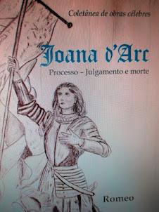 PROCESSO JULGAMENTO E MORTE DE JOANA D'ARC