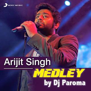 Arijit-Singh-Mashup-DJ-Paroma