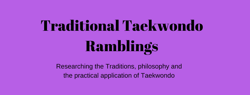 Traditional Taekwondo Ramblings