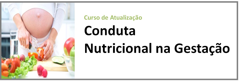 http://www.clinicanutrissoma.com/2013/03/curso-conduta-nutricional-na-gestacao.html