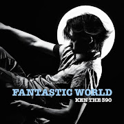 KEN THE 390『FANTASTIC WORLD』