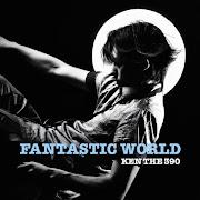 KEN THE 390『FANTASTIC WORLD』