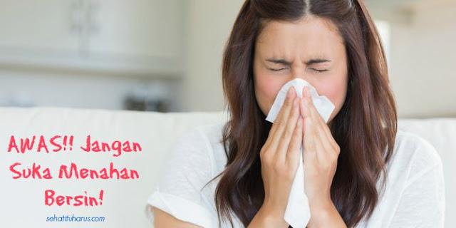 Suka Menahan Bersin? Awas bahaya penyakit penyakit ini mengintai!