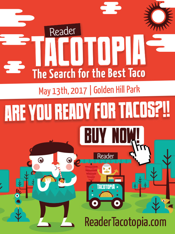 Promo code SDVILLE saves on tickets to San Diego Reader's Tacotopia Festival - May 13!