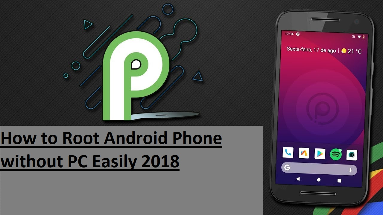 How to Root Android Phone without PC Easily 2018