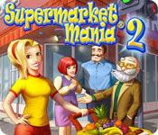 เกมส์ Supermarket Mania 2