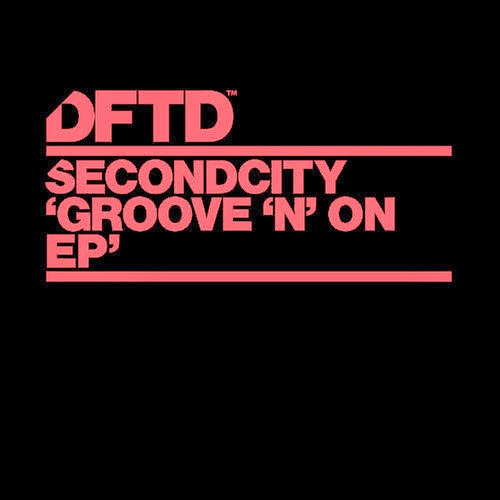 Secondcity - Groove 'N' On EP