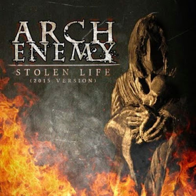 Arch Enemy - Stolen Life (2015 Version) cover