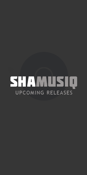ShaMusiQ Upcoming Releases