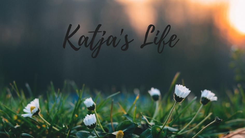 Katja's Life