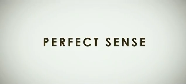 Perfect Sense 2012 drama film title formerly known as The Last Words Sundance Film Festival Entry