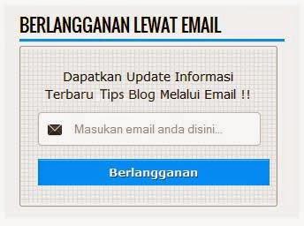 Cara Membuat Widget Berlangganan Lewat Email Simple di Blog