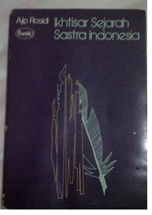 Ikhtisar Sejarah Sastra Indonesia by Ajib Rosidi