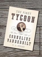 "image of the cover of the book ""The First Tycoon; The Epic Life of Cornelius Vanderbilt"" by writer T. J. Stiles"