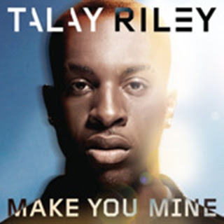 Talay Riley - Make You Mine