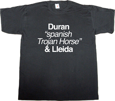 duran i lleida convergència i unió independence catalonia freedom useless Politics trojan horse t-shirt ephemeral-t-shirts