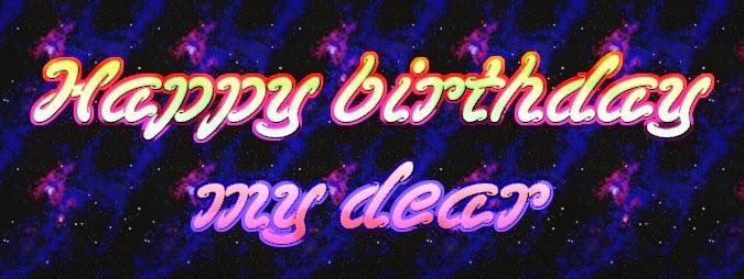 Happy birthday my dear