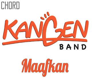 Lirik dan Chord(Kunci Gitar) Kangen Band ~ Maafkan