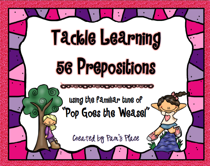 http://www.teacherspayteachers.com/Product/Tackle-Learning-56-Prepositions-by-Singing-233254