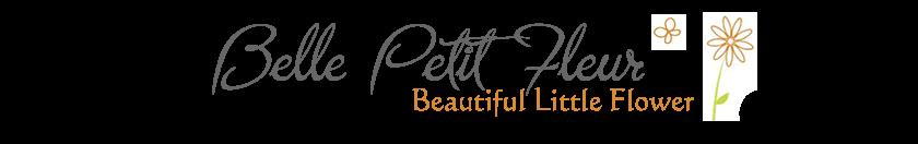 Belle Petit Fleur
