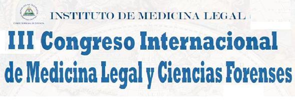 TERCER CONGRESO NACIONAL E INTERNACIONAL DE MEDICINA LEGAL Y CIENCIAS FORENSES - NICARAGUA 2011
