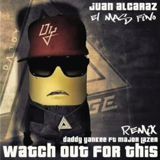 Daddy Yankee Ft Major Lazer - Watch Out For This (Juan Alcaraz ''EL Mas Fino'' Remix)