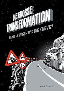 Die Große Transformation. Klima - Kriegen wir die Kurve?