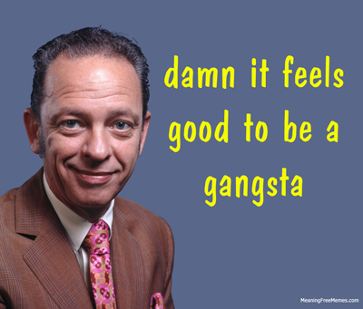 Don Knotts Damn It Feels Good To Be A Gangsta