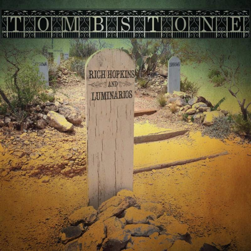 Rich Hopkins and The Luminarios Tombstone