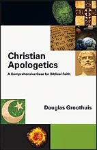 Christian Apologetics: A Comprehensive Case for Biblical Faith