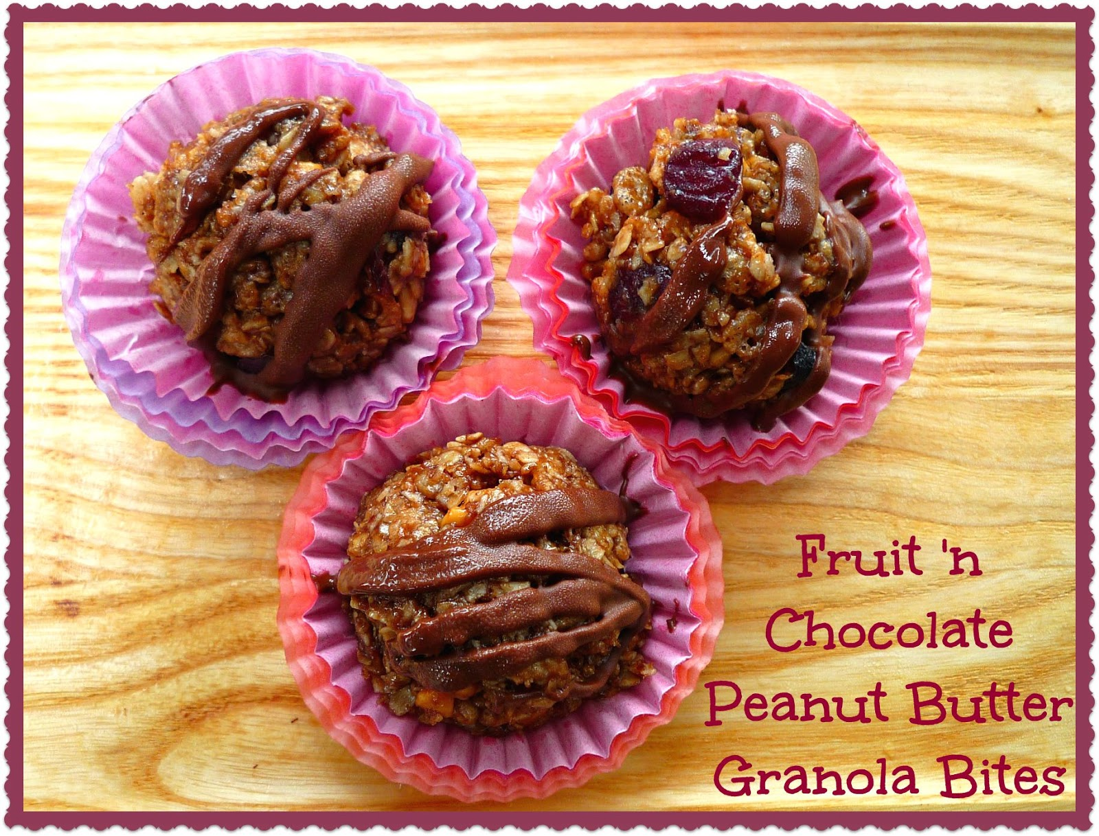... ...Featuring Fruit 'n Chocolate Peanut Butter Granola Bites