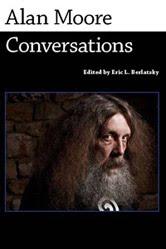Alan Moore: Conversations (UPM, 2011)