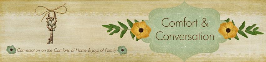 Comfort & Conversation