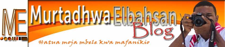 Murtadhwa Elbahsan Blog - Hatua moja mbele kwa Mafanikio...