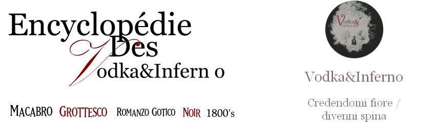 Encyclopédie des Vodka&Inferno