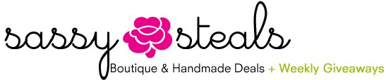Sassy Steals - Handmade Deals Boutique Deals + Weekly Giveaway