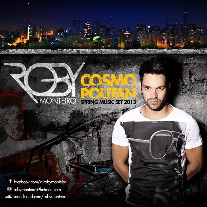 DJ Roby Monteiro - Cosmopolitan ( Spring Music Set 2013 )