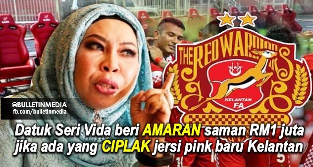Datuk Seri Vida beri AMARAN saman RM1 juta jika ada yang CIPLAK jersi pink baru Kelantan