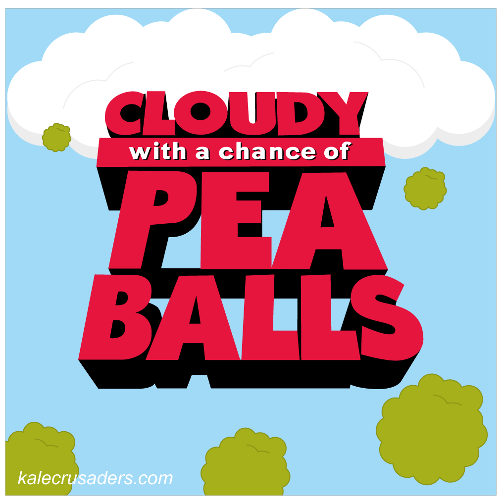 Cloudy with a chance of Pea Balls, Cloud with a chance of Meat Balls, Vegan Meatballs, Vegan Pea Balls, Vegan Peaballs