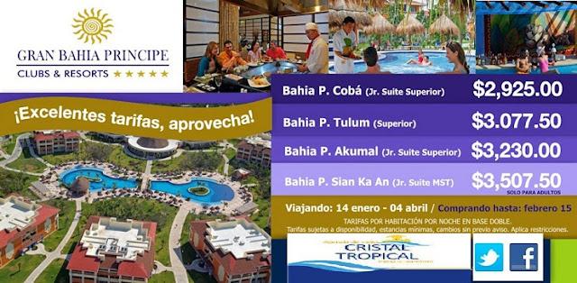 Gran Bahia Príncipe 14 Enero al 4 de Abril Riviera Maya Cristal Tropical