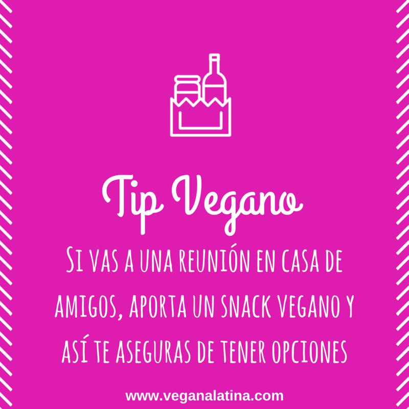 Tip Vegano: Si vas a una reunión en casa de amigos, aporta un snack vegano y así te aseguras de tener opciones