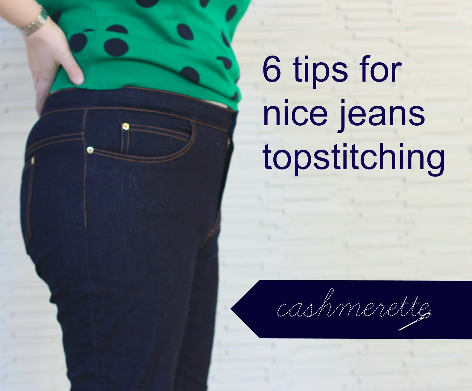 Tutorial: Tips for jeans topstitching
