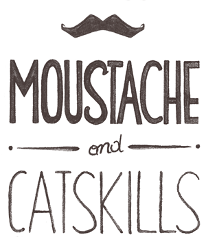 Moustache And Catskills Bro!
