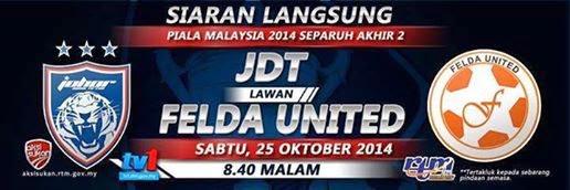 Siaran langsung JDT vs Felda United