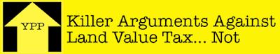 Killer Arguments Against Land Value Tax, Not