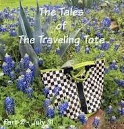 Tales of the Traveling Tote Returning July 31st.