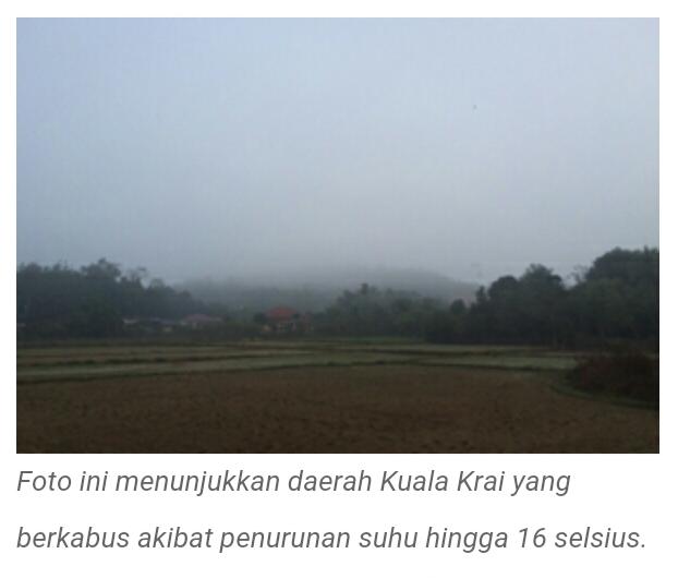 Kuala Krai DILANDA sejuk luar biasa 16 Darjah